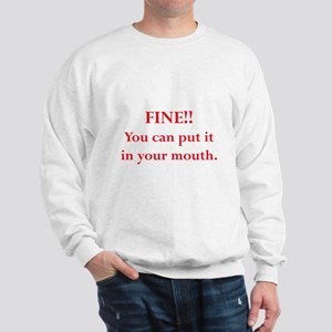 Oral pleasure Sweatshirt